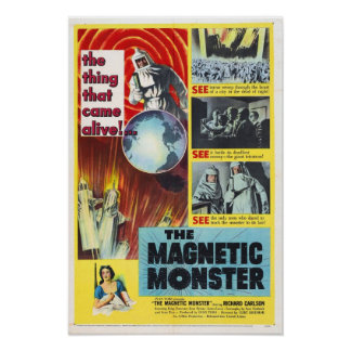 The Magnetic Monster Poster