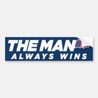 The Man Always Wins Bumper Sticker