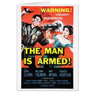 The Man Is Armed Greeting Card