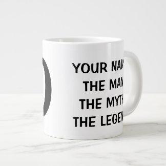 THE MAN THE MYTH THE LEGEND extra large jumbo mug