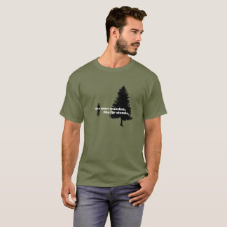 The Man Watches, The Fir Stands T-Shirt