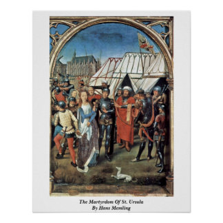 The Martyrdom Of St. Ursula By Hans Memling Poster