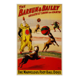 The Marvelous Foot-Ball Dogs Circus Poster