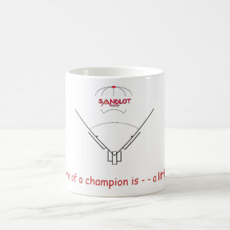 THE MEASURE OF A CHAMPION IS A LITTLE BIT MORE MUGS