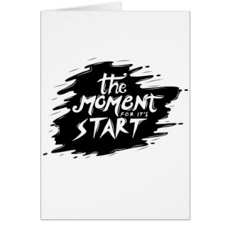 The Moment for its start Card