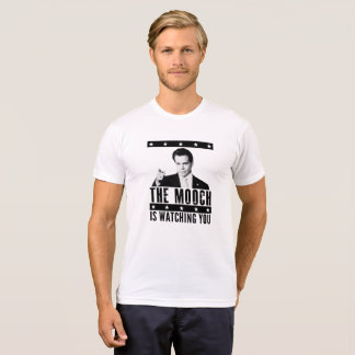The Mooch is Watching You T-Shirt