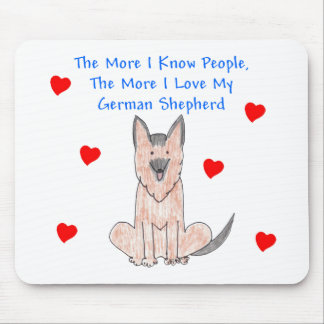 The More I Know People German Shepherd Dog Mouse Pad