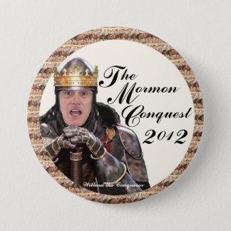 The Mormon Conquest 2012 7.5 Cm Round Badge