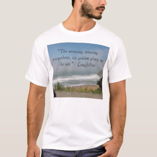 """The morning pouring eve... T-Shirt"