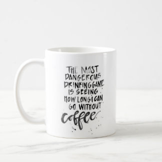 """The Most Dangerous.."" - Classic White Mug"