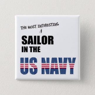 The Most Interesting Sailor in the US Navy 15 Cm Square Badge