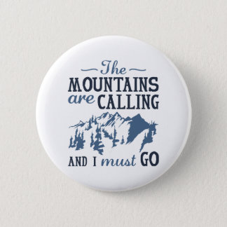 The Mountains Are Calling 6 Cm Round Badge