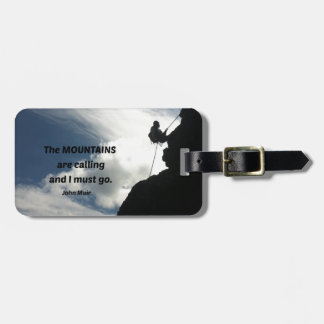 The mountains are calling and I must go. Luggage Tag