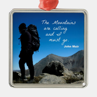 The Mountains are calling and I must go Metal Ornament