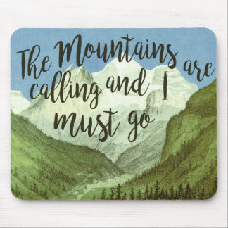 The Mountains Are Calling And I Must Go Mouse Pad