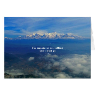 The MOUNTAINS Are Calling and I Must Go QUOTE Card