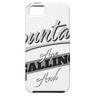 the mountains are calling and i must go tough iPhone 5 case