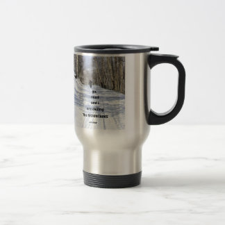 The mountains are calling and I must go. Travel Mug