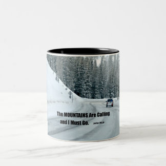 The mountains are calling and I must go. Two-Tone Coffee Mug