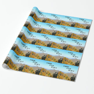 The Mountains are Calling and I Must Go. Wrapping Paper