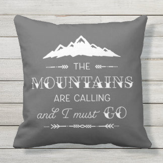 The Mountains Are Calling Gray Throw Pillow