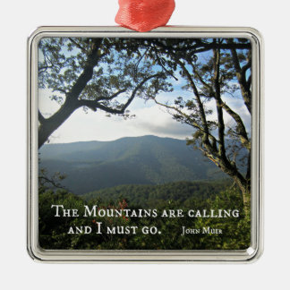 The Mountains are Calling... Metal Ornament