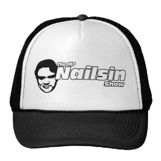 The Mr Nailsin Show hat
