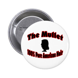 The Mullet 100% Pure American Hair Pinback Buttons