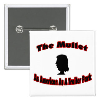 The Mullet-As American As A Trailer Park Pin
