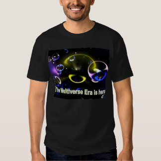 """""""The Multiverse Era is here!"""" Shirt"""