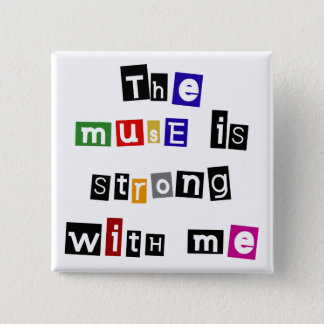 The muse is strong with me 15 cm square badge