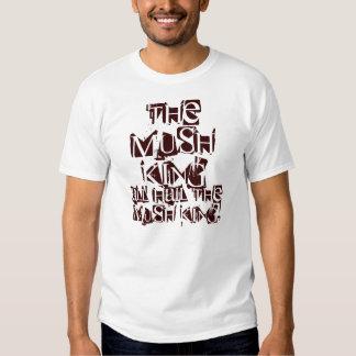 The Mush King T Shirt