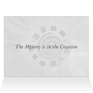 The Mystery is in the Creation (Greeting Card 2)
