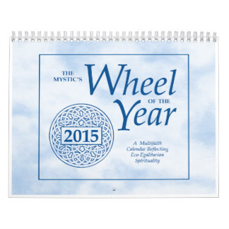 The Mystic's Wheel of the Year 2015 Wall Calendar