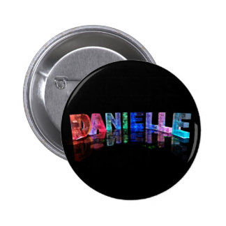 The Name Danielle in 3D Lights (Photograph) 6 Cm Round Badge