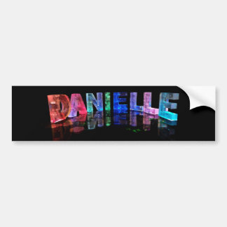 The Name Danielle in 3D Lights (Photograph) Bumper Sticker