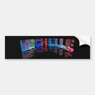 The Name Michelle in 3D Lights (Photograph) Bumper Stickers