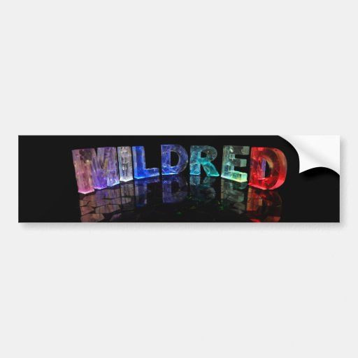 The Name Mildred in 3D Lights (Photograph) Bumper Stickers