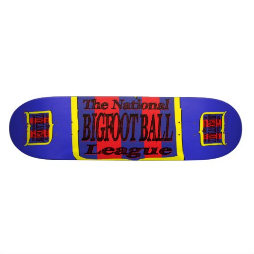 The National Bigfoot Ball League Custom Skateboard