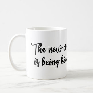 The new cool is being kind Mug