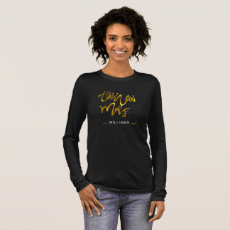The NEW MRS -ADD NAME - Gold Calligraphy Bride Long Sleeve T-Shirt