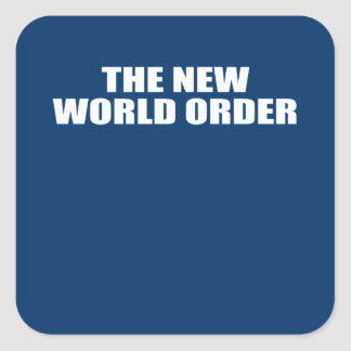 THE NEW WORLD ORDER SQUARE STICKER