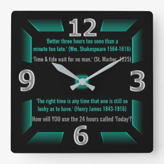 The Next 24 Hours are Yours (Green, Black, Gray) Square Wall Clock
