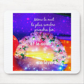 The night will fade and a new day is coming mouse pad