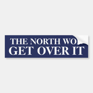 The North won, get over it Bumper Sticker