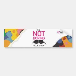 The Not Boring Book Show Bumper Sticker
