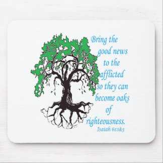 The Oak of Righteousness Mouse Pad