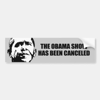 The Obama show has been canceled Bumper Sticker