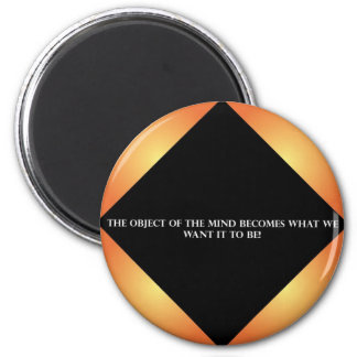 The Object of the mind..... 6 Cm Round Magnet