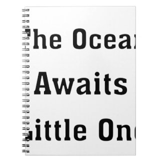 The Ocean Awaits Little One Spiral Notebook